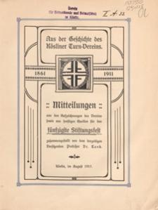 Aus der Geschichte des Kösliner Turn-Vereins : 1861-1911 : mitteilungen aus den Aufzeichnungen des Vereins sowie aus sonstigen Quellen für das fünfzigste Stiftungsfest