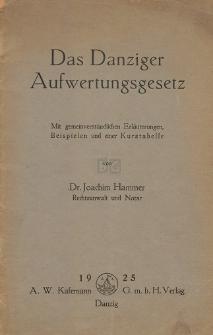 Das Danziger Aufwertungsgesetz : mit gemeinverständlichen Erläuterungen, Beispielen und einer Kurstabelle