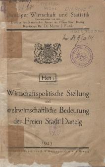 Wirtschaftspolitische Stellung und weltwirtschaftliche Bedeutung der Freien Stadt Danzig