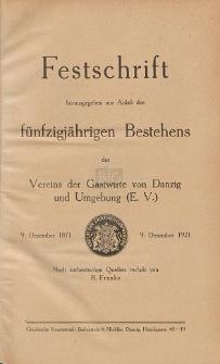 Festschrift herausgegeben aus Anlaß des fünfzigjährigen Bestehens des Vereins der Gastwirte von Danzig um Umgebung (E. V.) : 9. Dezember 1871 - 9. Dezember 1921