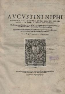Avgvstini Niphi Medices [...] In Libris Aristotelis Meteorologicis Commentaria [...]