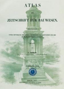 Atlas zur Zeitschrift für Bauwesen, Jg. 17, H. 1-12 (1867)