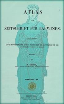 Atlas zur Zeitschrift für Bauwesen, Jg. 19, H. 1-12 (1869)