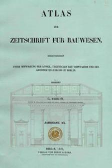 Atlas zur Zeitschrift für Bauwesen, Jg. 20, H. 1-12 (1870)