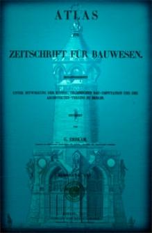 Atlas zur Zeitschrift für Bauwesen, Jg. 25, H. 1-12 (1875)