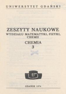 Zeszyty Naukowe Wydziału Matematyki, Fizyki i Chemii. Chemia : Uniwersytet Gdański, 3 (1974)
