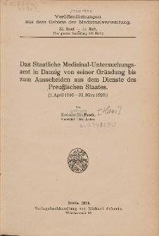 Das Staatliche Medizinal-Untersuchungsamt in Danzig von seiner Gründung bis zum Ausscheiden aus dem Dienste des Preußischen Staates : (1. April 1910 - 31. März 1920)