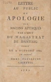 Lettre Au Public Ou Apologie Des Maçons Attaqués Par L'Edit Du Magistrat De Dantzig Publié Le 3. Octobre 1763 Et Inseré Dans Plusieurs Gazettes