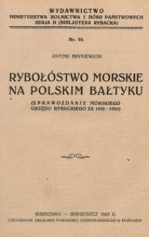 Rybołóstwo morskie na polskim Bałtyku : (sprawozdanie Morskiego Urzędu Rybackiego za 1922-1924)