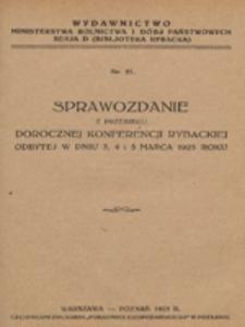 Sprawozdanie z przebiegu dorocznej konferencji rybackiej odbytej w dniu 3 , 4 i 5 marca 1925 roku