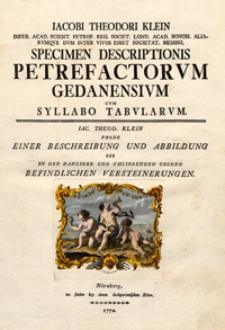 Jacobi Theodori Klein [...] Specimen descriptionis petrefactorvm gedanensivm cvm syllabo tabvlaravm