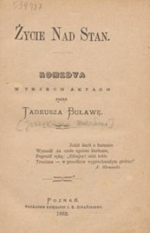 Życie nad stan : komedya w trzech aktach / przez Tadeusza Buławę [pseud.].