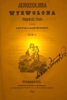 Jerozolima wyzwolona Torkwata Tassa. T. 1 / przekład Ludwika Kamińskiego