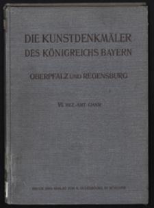 Die Kunstdenkmäler von Oberpfalz & Regensburg. H. 6, Bezirksamt Cham