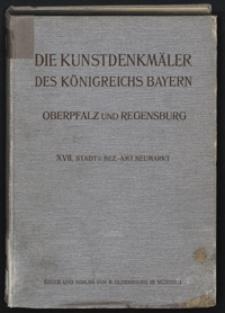 Die Kunstdenkmäler von Oberpfalz & Regensburg. H. 17. Stadt und Bezirksamt Neumarkt