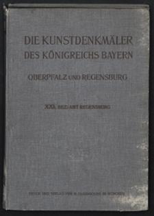 Die Kunstdenkmäler von Oberpfalz & Regensburg. H. 21. Bezirksamt Regensburg
