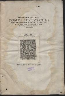 Opervm Galeni. T. 6, Classem Septimam Habet, Qvae Et Artem Morborvm Cvratricem, Et Eivsdem in Hippocratis Chirurgica Commentarios continet