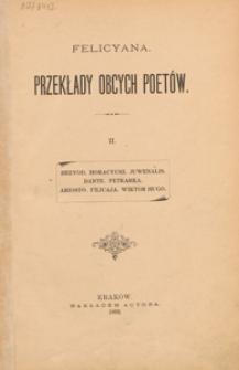 Felicyana przekłady obcych poetów. 2, Hezyod, Horacyusz, Juwenalis, Dante, Petrarka, Ariosto, Felicaja, Wiktor Hugo