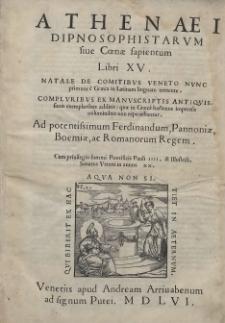 Athenaei Dipnosophistarvm sive Cœnæ sapientum Libri XV. Natale De Comitibvs Veneto Nvnc primum è Græca in Latinam linguam uertente [...]