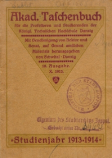Akad. Taschenbuch fur die Professoren und Studenten der Kgl. Tech, Hoch, Danzig. Studienjahr 1913-1914