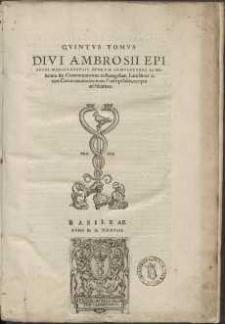 Omnia Qvotqvot Extant Divi Ambrosii Episcopi Mediolanensis Opera