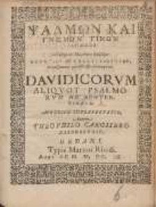 Psalmōn Kai Gnōmōn Tinōn Davidikōn Metafrasis dia metrōn diaforōn Theofilou tou Kassiterourgou, en Saksonikais geniīthentou halopīgiais