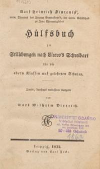 Hülfsbuch zu Stilübungen nach Cicero's Schreibart für die obern Klassen auf gelehrten Schulen