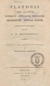 Platonis libri quatuor : Gorgias, Apologia Socratis, Charmides, Hippias Maior : scholarum in usum : praefixa est annotatio critica in apologiam Socratis