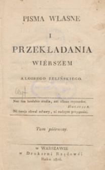 Pisma własne i przekładania wiérszem Aloizego Felińskiego. T. 1