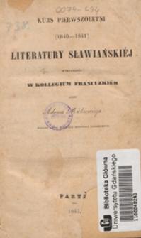 Kurs pierwszoletni (1840-1841) literatury słowiańskiéj wykładanéj w Kollegium Francuzkiém