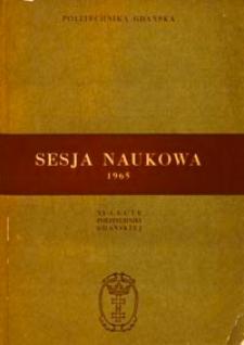 Sesja Naukowa 1965 : XX-lecie Politechniki Gdańskiej