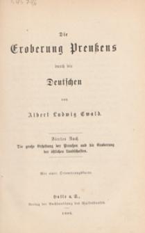 Die Eroberung Preussens durch die Deutschen. B. 4, Die grose Erhebung der Preussen und die Eroberung der östlichen Landschaften