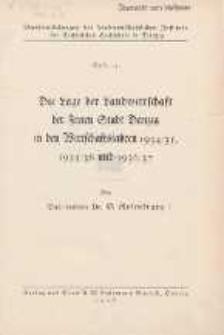 Die Lage der Landwirtschaft der Freien Stadt Danzig : in den Wirtschaftsjahren 1934/35, 1935/36 und 1936/37