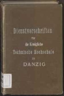 Dienstvorschriften für die Königliche Technische Hochschule zu Danzig