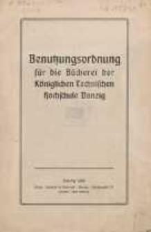 Königliche Technische Hochschule [...] Benutzungsordnung für die Bücherei der Königlichen Technischen Hochschule Danzig