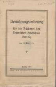 Benutzungsordnung für die Bücherei der Technischen Hochschule Danzig : vom 30. März 1921