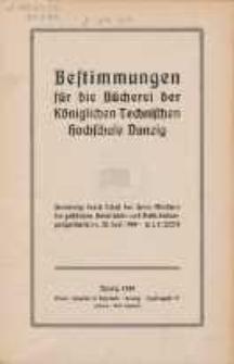 Bestimmungen für die Bücherei der Königlichen Technischen Hochschule Danzig