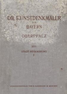 Die Kunstdenkmäler der Oberpfalz. H. 22. Stadt Regensburg. 1. Dom und St. Emmeram