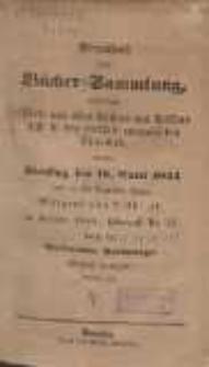 Verzeichniß einer Bücher-Sammlung, enthaltend Werke aus allen Fächern des Wissens und in den meisten europäischen Sprachen : welche Dienstag, den 18. April 1854 und an den folgenden Tagen, Morgens von 9 Uhr ab, im Auctions-Lokale, Häkergasse No. 13 durch den Auctionator Nothwanger öffentlich versteigert werden soll
