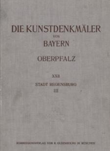 Die Kunstdenkmäler der Oberpfalz. H. 22. Stadt Regensburg. 3. Profanierte Sakralbauten und Profangebäude