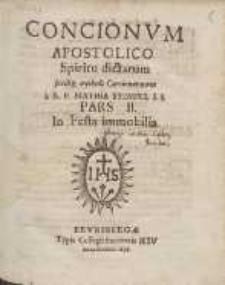 Concionvm Apostolico Spiritu dictarum [...]. Ps 2, In Festa immobilia
