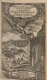 Andreae Maximiliani Fredro [...] Scriptorum Seu Togae & Belli Notationum Fragmenta ; Accesserunt Peristromata Regum Symbolis expressa