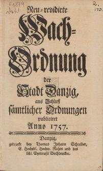 Neu-revidirte Wach-Ordnung der Stadt Danzig, aus Schluß sämtlicher Ordnungen publiciret Anno 1757
