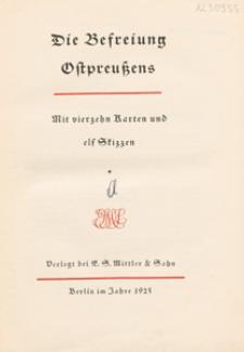 Die Befreiung Ostpreußens : mit vierzehn Karten und elf Skizzen