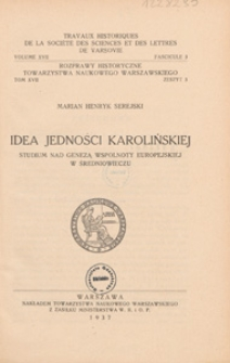 Idea jedności karolińskiej : studium nad genezą wspólnoty europejskiej w średniowieczu