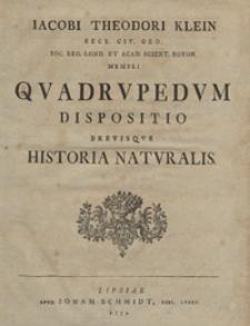 Jacobi Theodori Klein [...] Qvadrvpedvm dispositio brevisqve historia natvralis