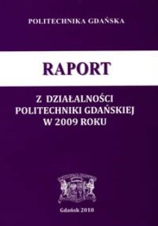 Raport z Działalności Politechniki Gdańskiej w Roku 2009