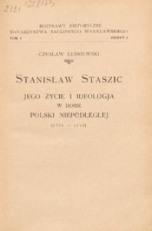 Stanisław Staszic : jego życie i ideologja w dobie Polski Niepodległej (1755-1795)