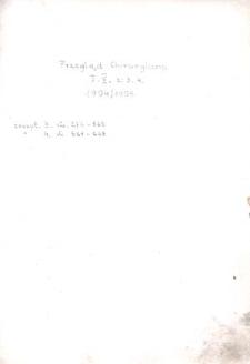 Przegląd Chirurgiczny : pismo poświęcone chirurgii, oftalmologii, otiatryi, laryngologii, akuszeryi, ginekologii, syfilidoligii i dermatologii