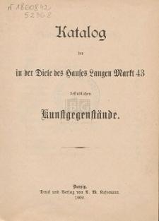 Katalog der in der Diele des Hauses Langen Markt 43 besindlichen Kunstgegenstände